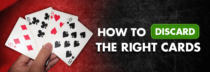 How to Discard the Right Cards