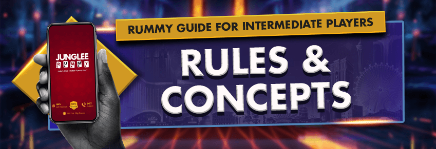 Rummy Concepts for Intermediate Players