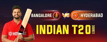 Bangalore vs Hyderabad  Indian T20 League