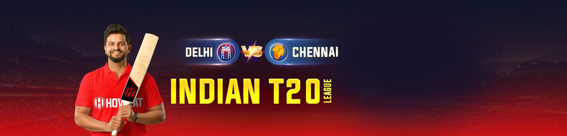 Delhi vs Chennai Indian T20 League
