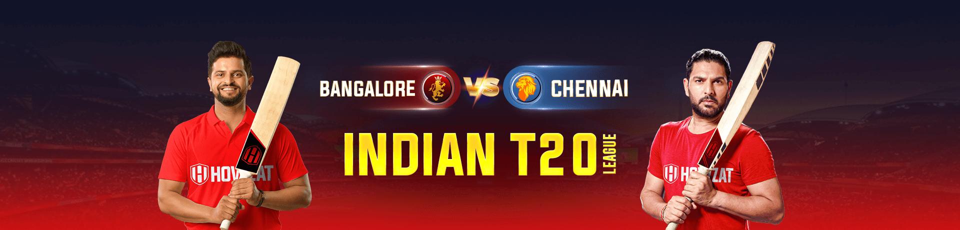 Bangalore vs Chennai Indian T20 League