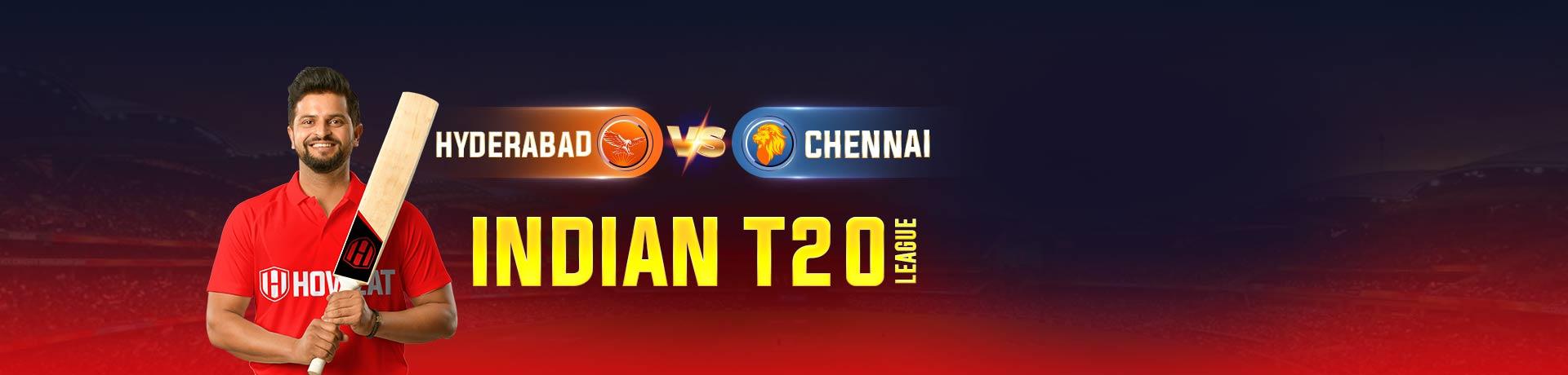 Hyderabad vs Chennai Indian T20 League